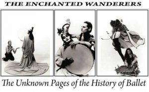 """Text reading """"The Enchanted Wanderers, The Unknown Pages of the History of Ballet."""" Photos of three duets in the context of Western Russian Ballet."""